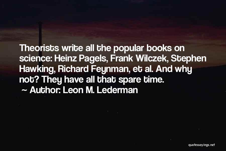 Leon M. Lederman Quotes 1329967