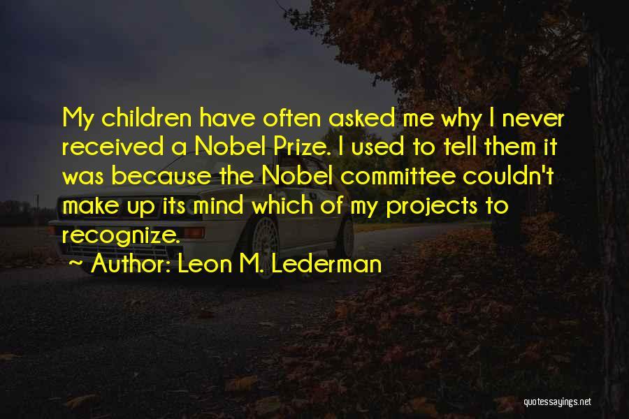 Leon M. Lederman Quotes 1347158