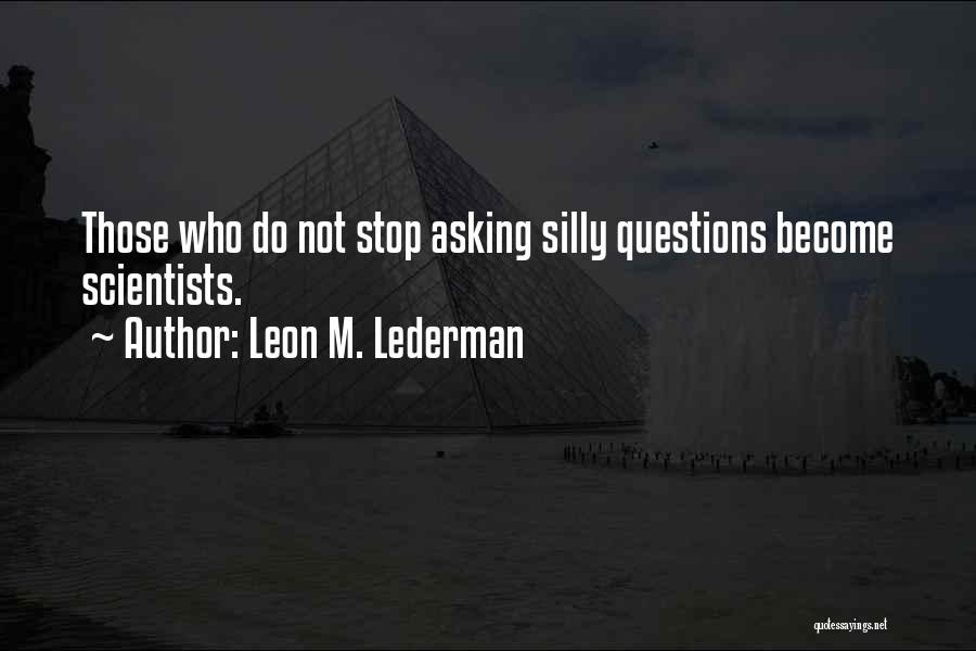 Leon M. Lederman Quotes 1395473