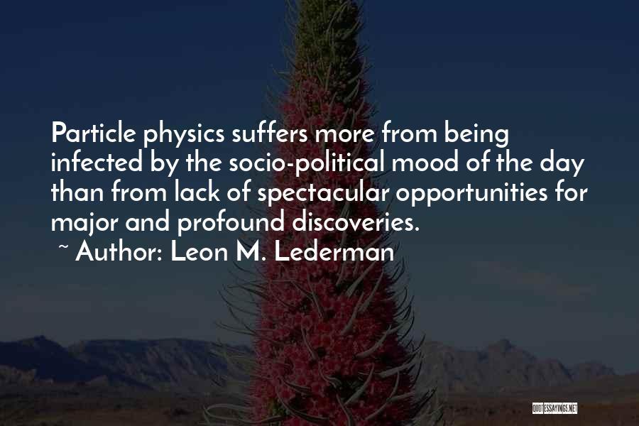 Leon M. Lederman Quotes 1470757