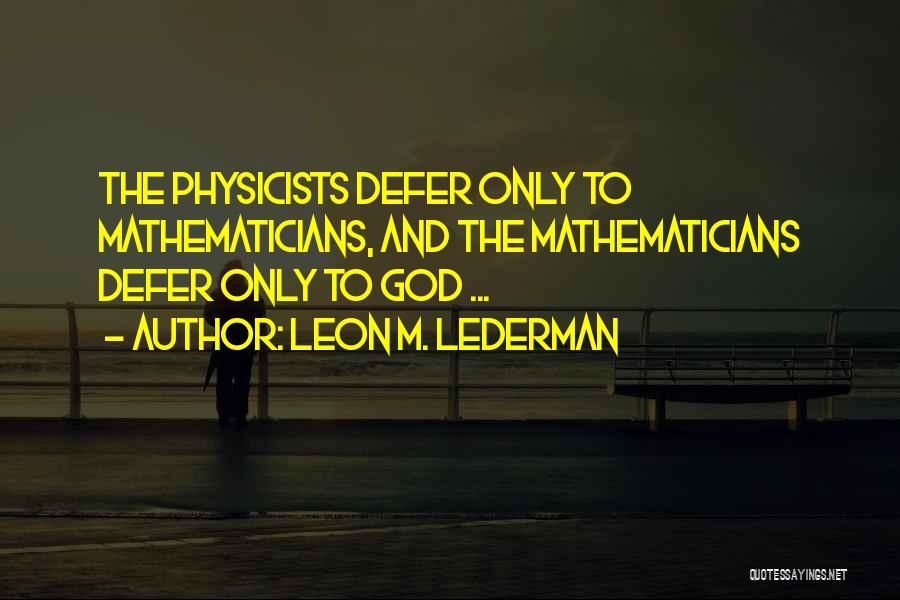 Leon M. Lederman Quotes 1503326