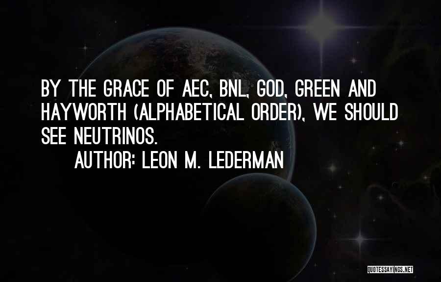 Leon M. Lederman Quotes 180279