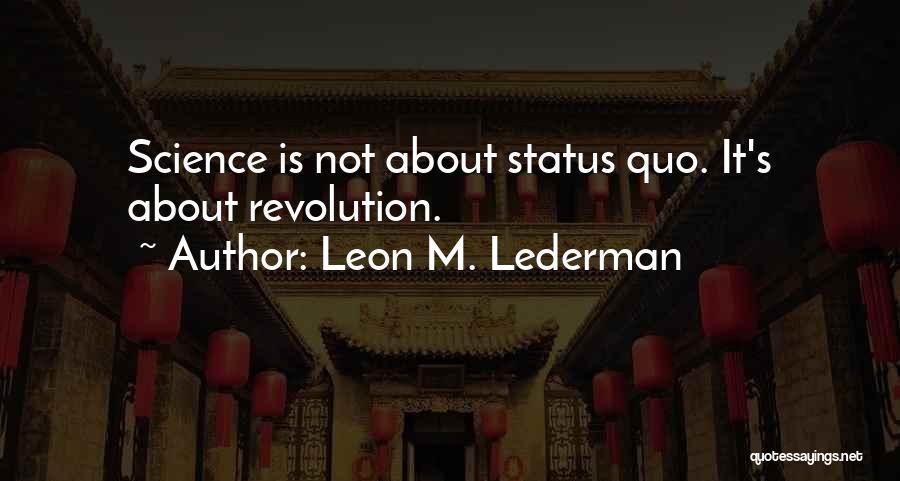 Leon M. Lederman Quotes 2198541