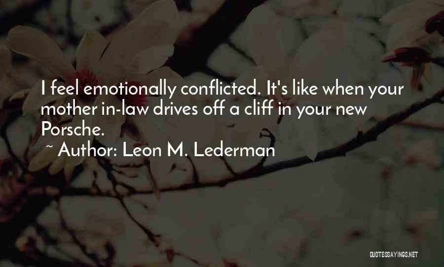 Leon M. Lederman Quotes 596687