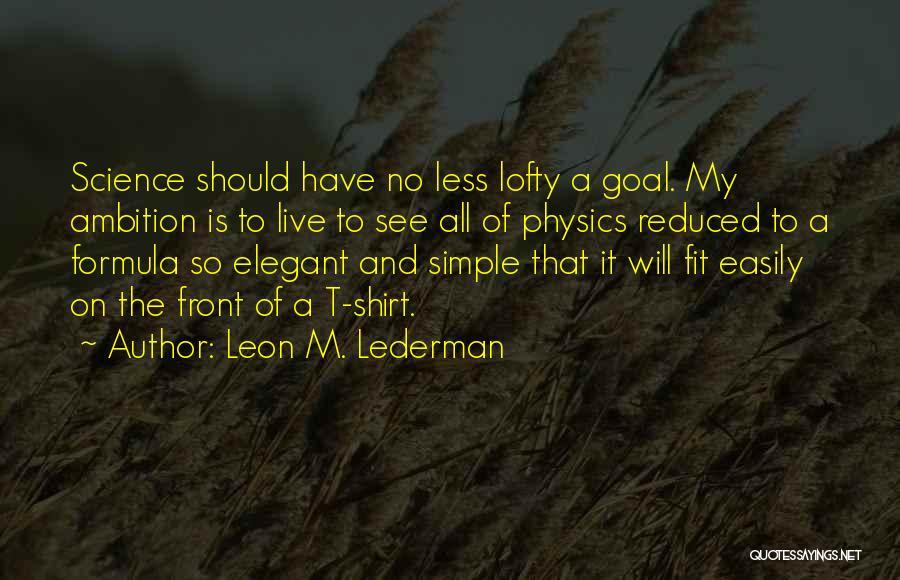 Leon M. Lederman Quotes 599502