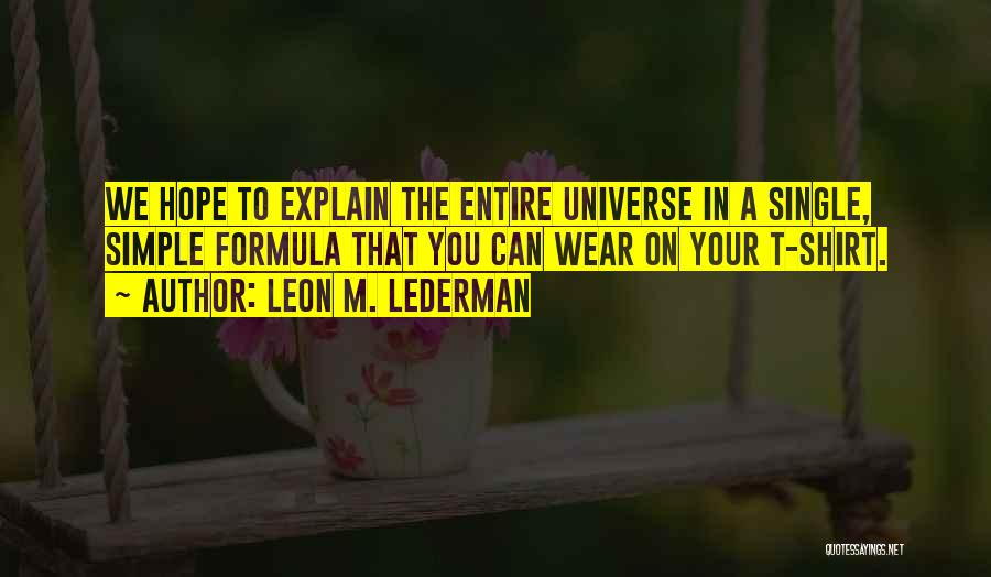 Leon M. Lederman Quotes 700672