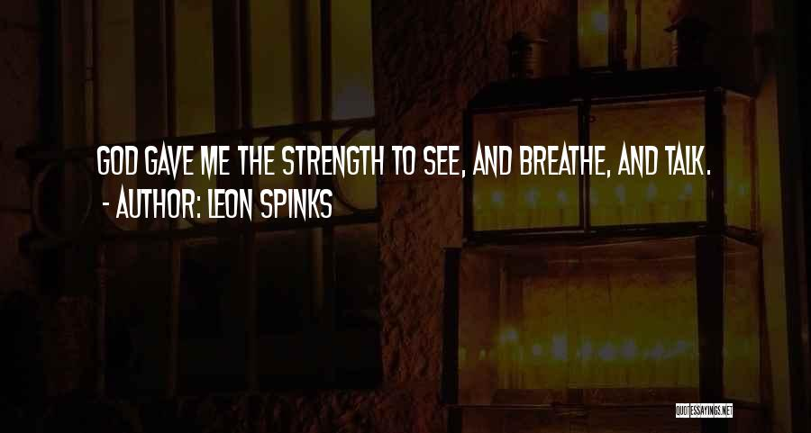Leon Spinks Quotes 2024969