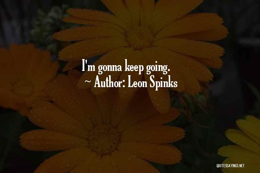 Leon Spinks Quotes 870229