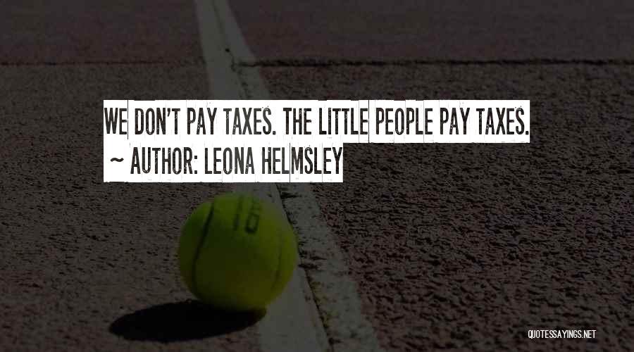 Leona Helmsley Quotes 2172782