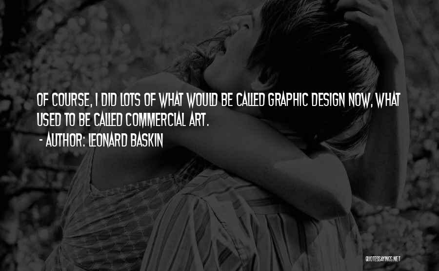 Leonard Baskin Quotes 1213587
