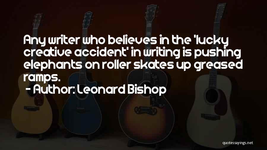 Leonard Bishop Quotes 1367361