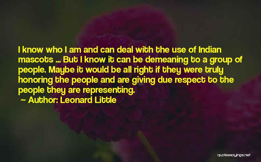 Leonard Little Quotes 1436575