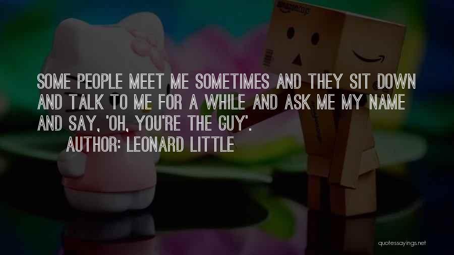 Leonard Little Quotes 1607822