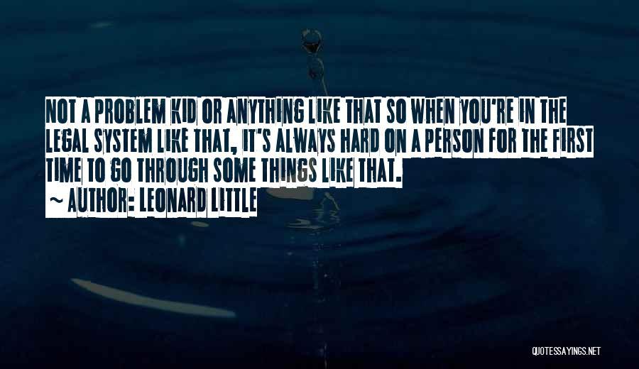 Leonard Little Quotes 380330