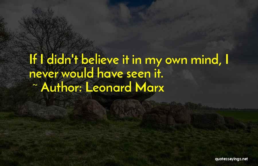 Leonard Marx Quotes 2050089