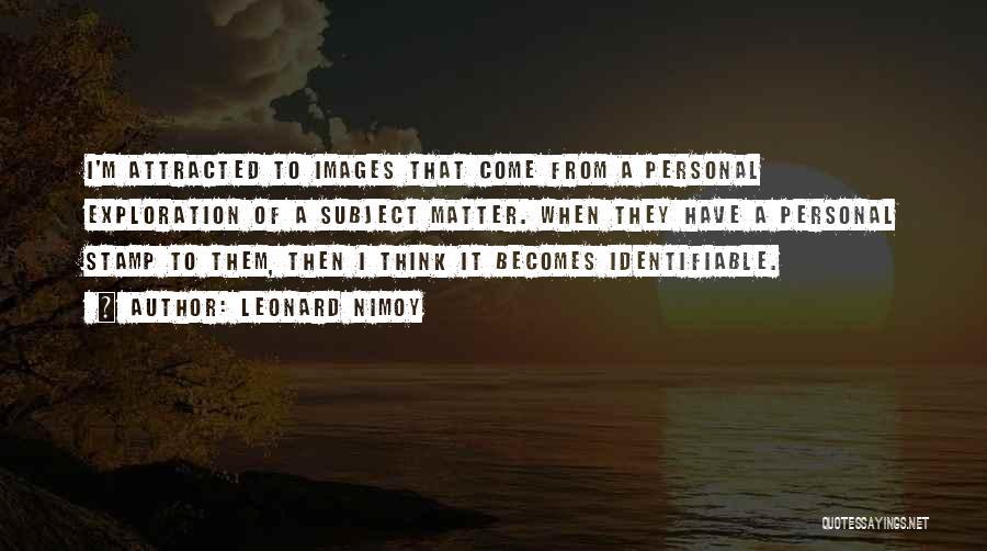 Leonard Nimoy Quotes 1085973