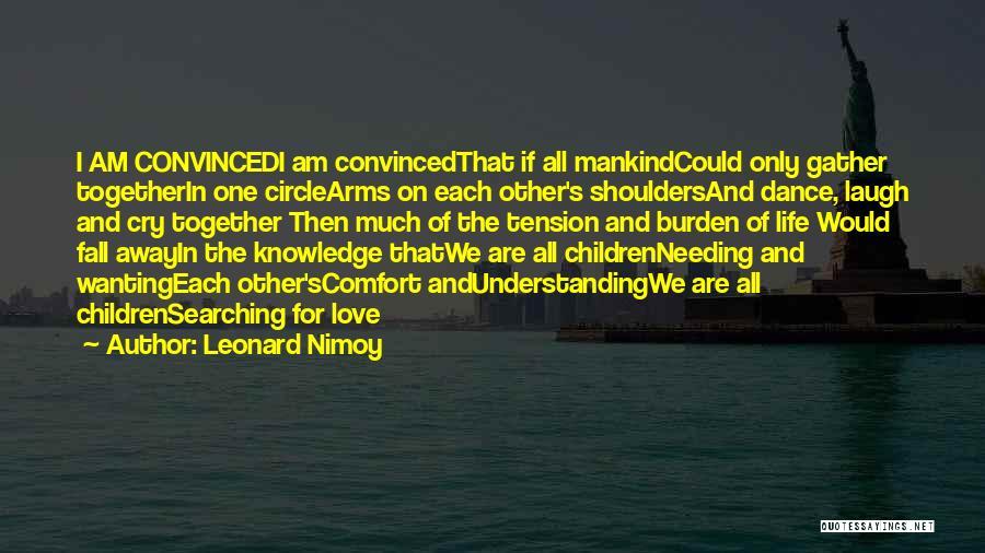 Leonard Nimoy Quotes 1606898