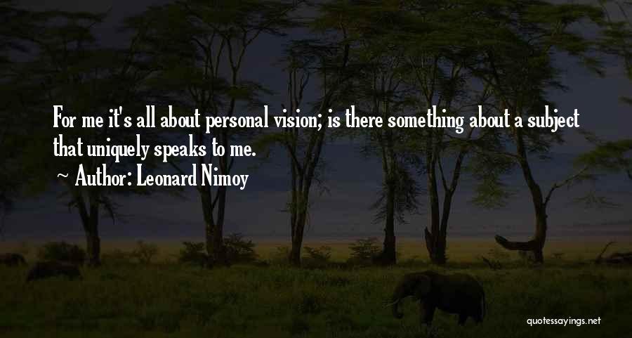 Leonard Nimoy Quotes 1688231