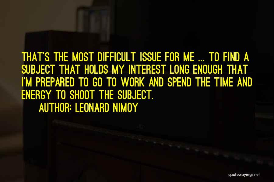 Leonard Nimoy Quotes 1802134