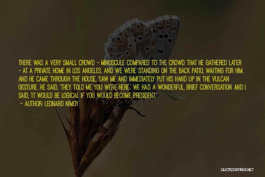 Leonard Nimoy Quotes 2136202