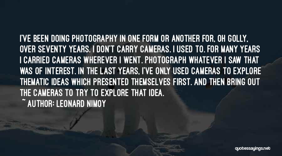 Leonard Nimoy Quotes 2152793