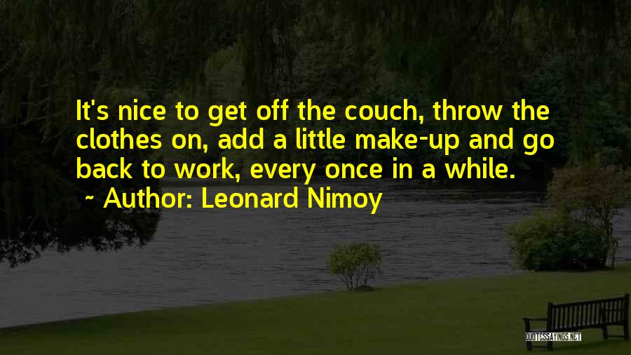 Leonard Nimoy Quotes 2156482