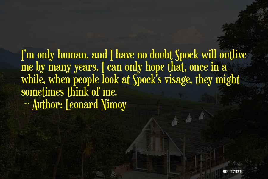 Leonard Nimoy Quotes 614498