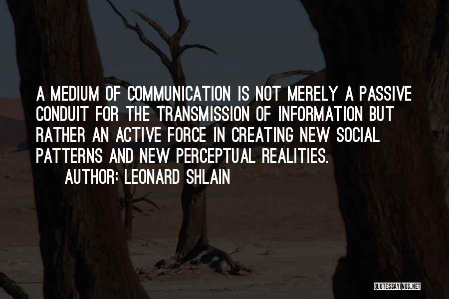 Leonard Shlain Quotes 1230164