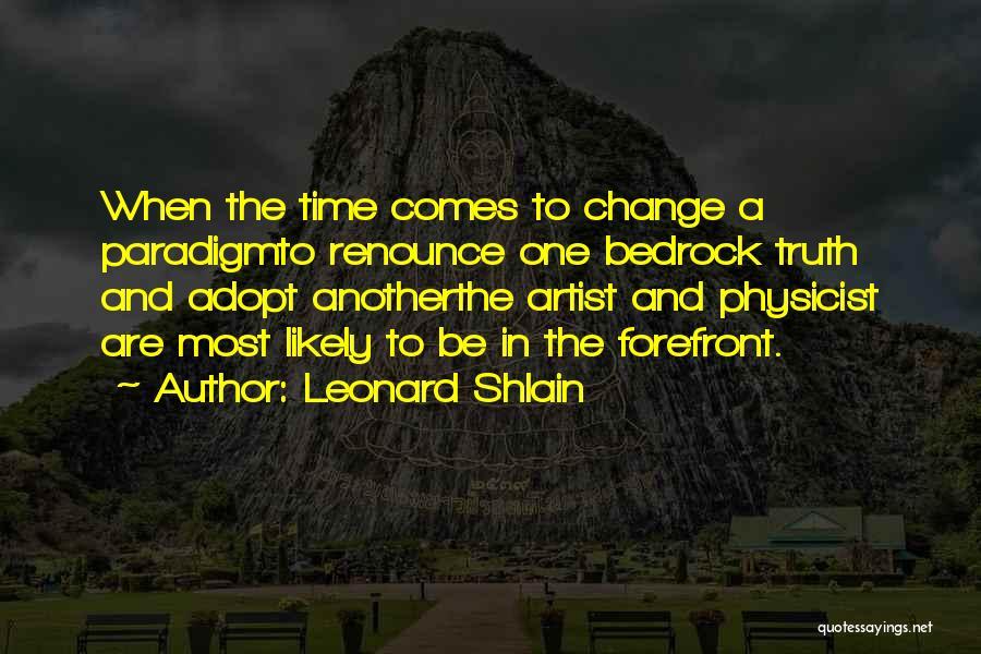 Leonard Shlain Quotes 1845915