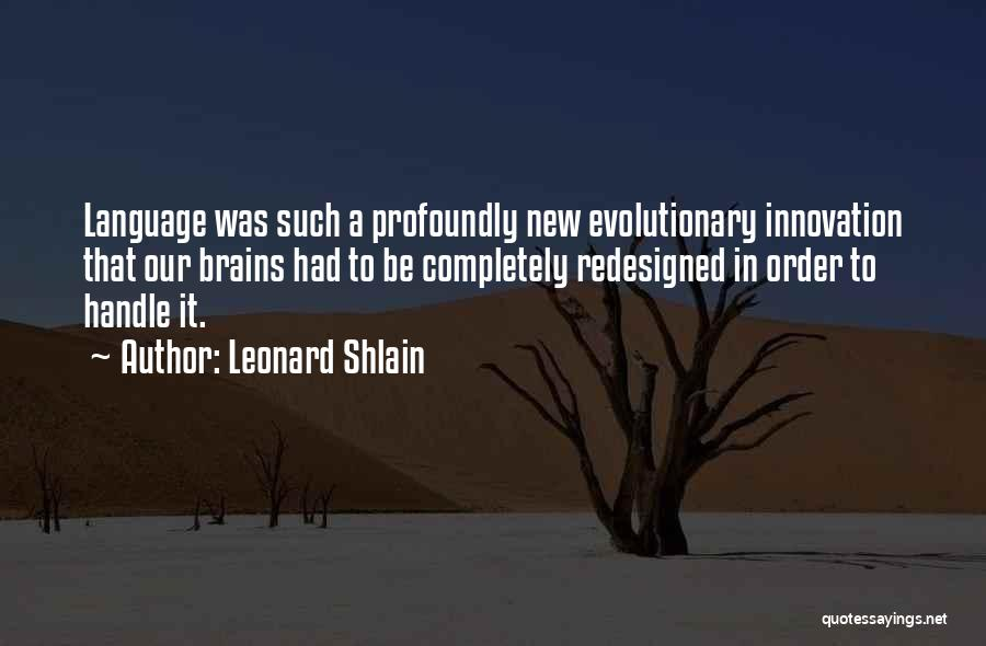 Leonard Shlain Quotes 484338