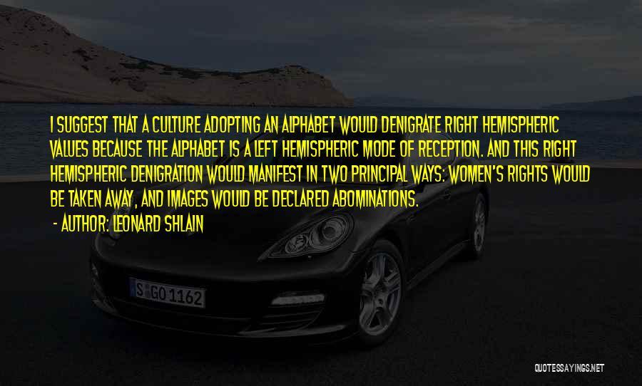 Leonard Shlain Quotes 685871
