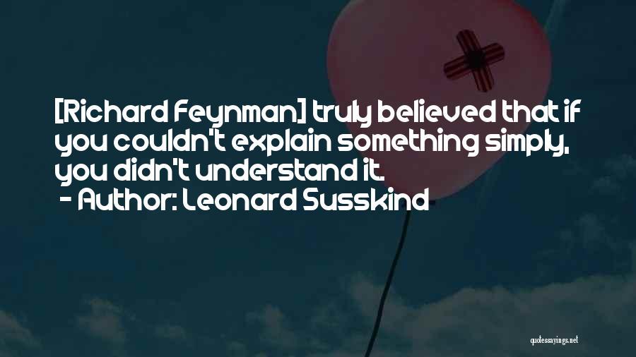 Leonard Susskind Quotes 1006194