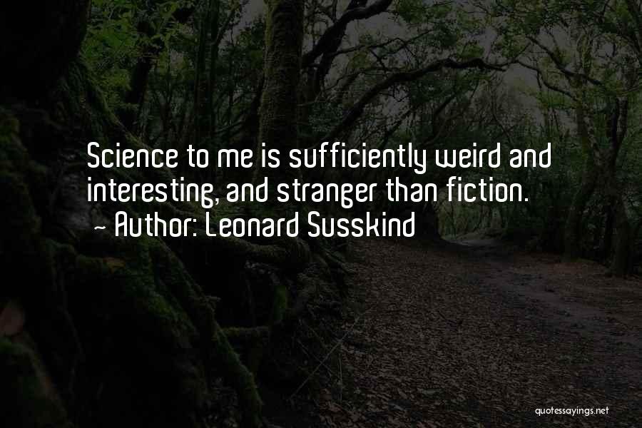 Leonard Susskind Quotes 1069046