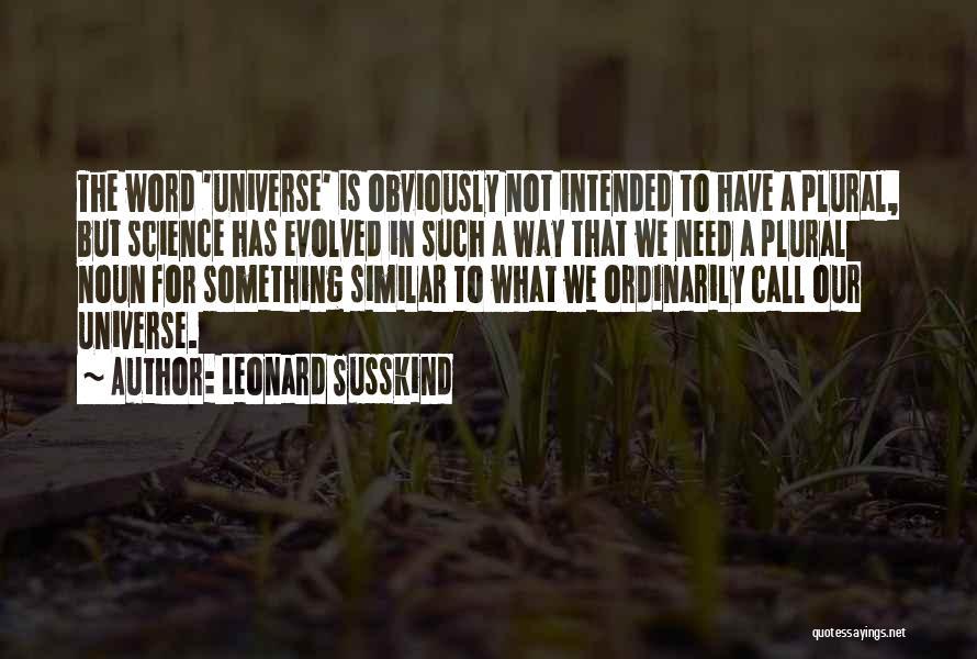 Leonard Susskind Quotes 1127606