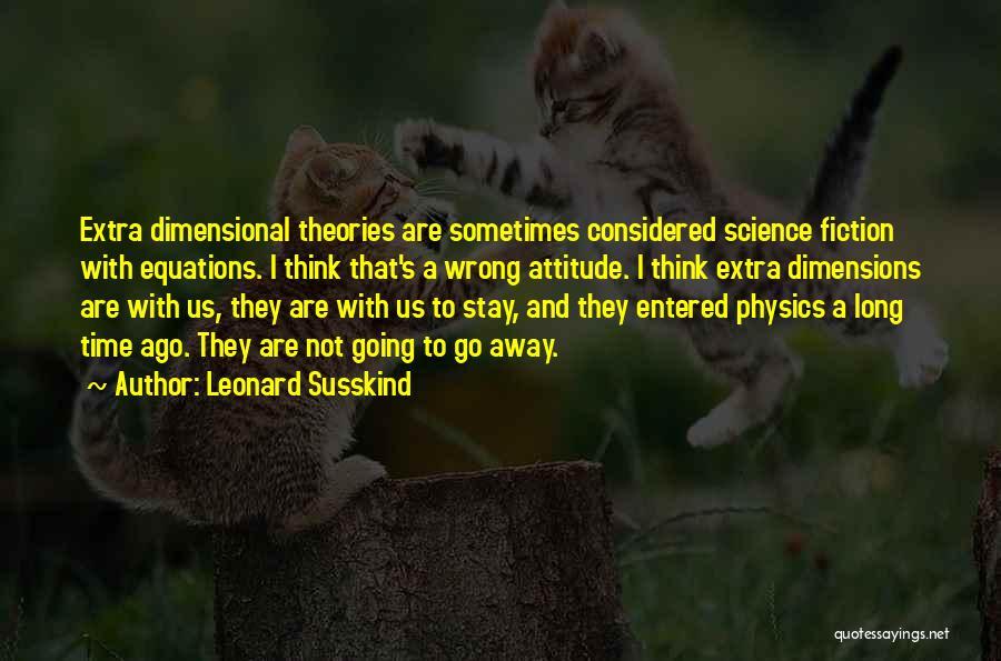 Leonard Susskind Quotes 1256471