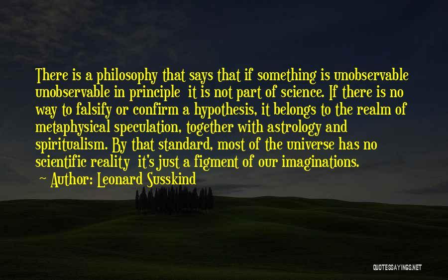Leonard Susskind Quotes 2117309