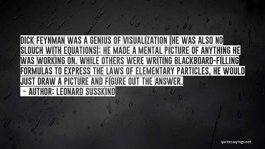 Leonard Susskind Quotes 2245152