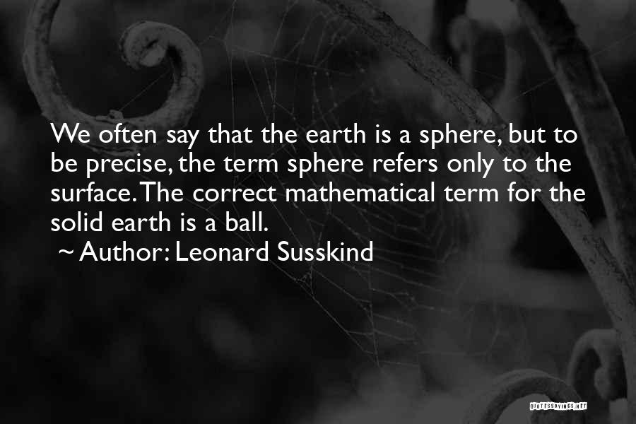 Leonard Susskind Quotes 239186