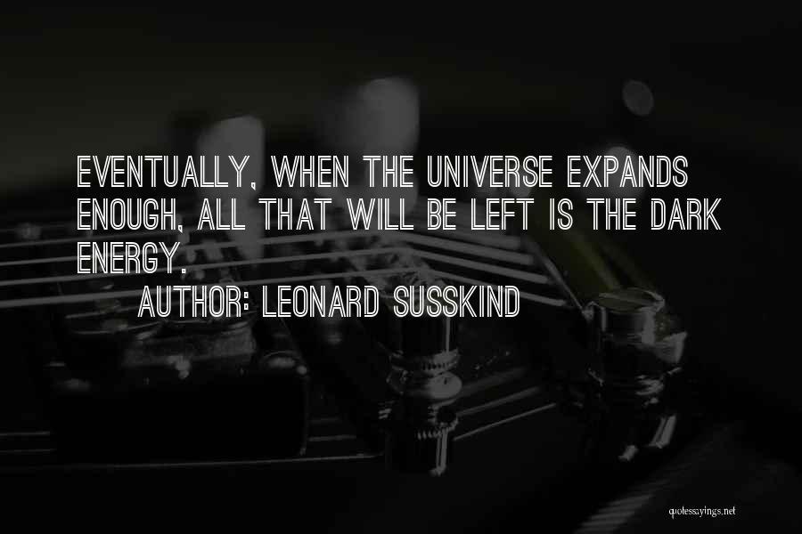 Leonard Susskind Quotes 395478