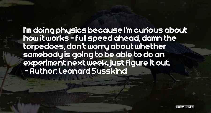 Leonard Susskind Quotes 521228