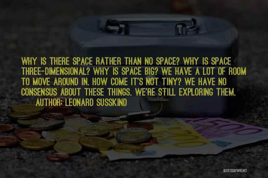 Leonard Susskind Quotes 624689