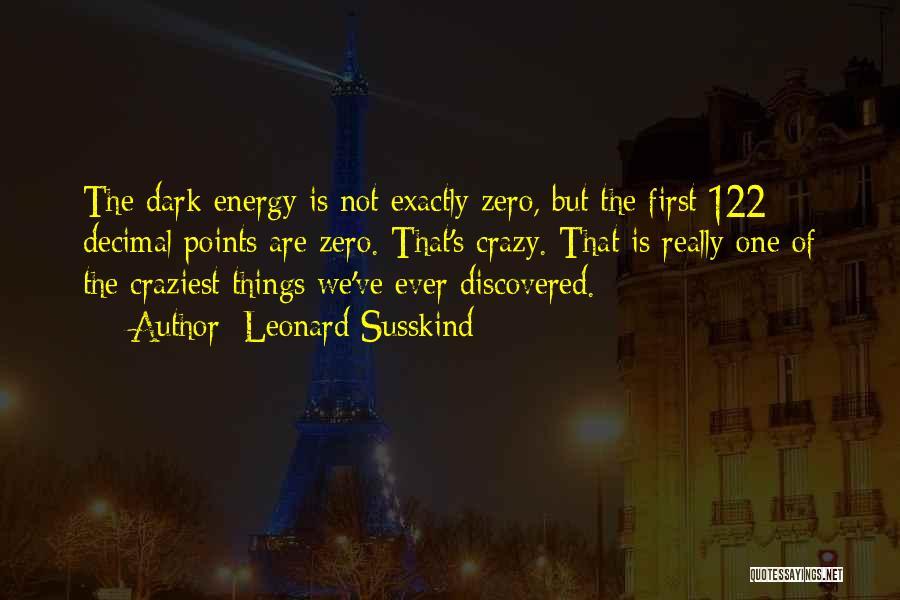 Leonard Susskind Quotes 727641