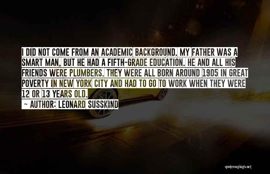 Leonard Susskind Quotes 734888