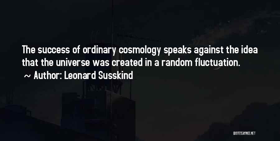 Leonard Susskind Quotes 978600