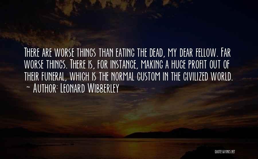 Leonard Wibberley Quotes 744062