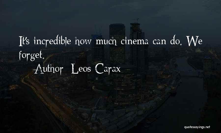 Leos Quotes By Leos Carax