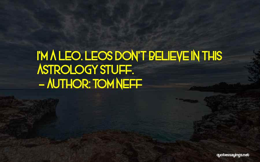 Leos Quotes By Tom Neff