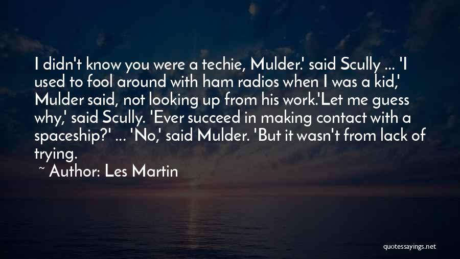 Les Martin Quotes 426751