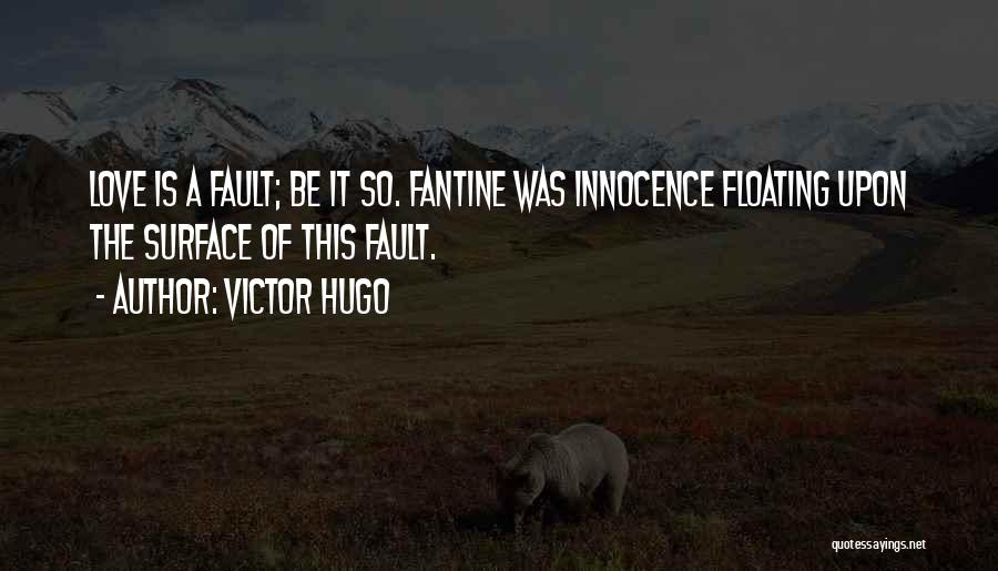 Les Mis Fantine Quotes By Victor Hugo