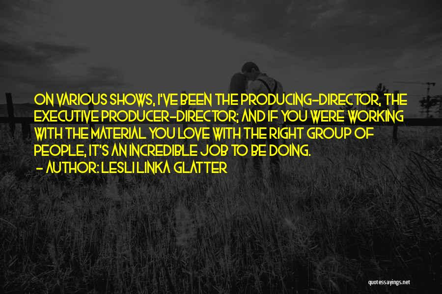 Lesli Linka Glatter Quotes 2144071